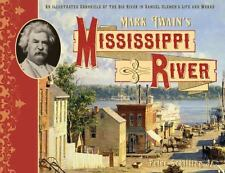 Mark Twain's Mississippi River : An Illustrated Chronicle of the Big River in Samuel Clemen's Life and Works by R. Kent Rasmussen and Peter, Jr. Schilling (2014, Hardcover)