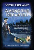 Among the Departed: A Constable Molly Smith Mystery (Constable Molly Smith Myste
