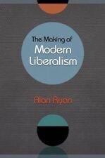 Making of Modern Liberalism by Alan Ryan (Paperback, 2014)