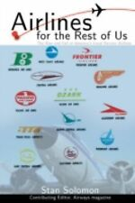 Airlines for the Rest of Us: The Rise and Fall of America's Local Service