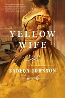 Yellow Wife, Hardcover by Johnson, Sadeqa, Like New Used, Free shipping in th...