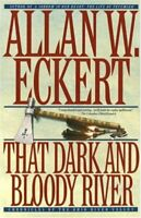 The Dark and Bloody River: Chronicles of the Oh... by Eckert, Allan W. Paperback