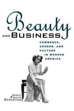 NEW - Beauty and Business: Commerce, Gender, and Culture in Modern America
