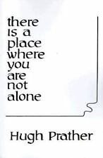 There is a Place Where You Are Not Alone (Dolphin Book) by Prather, Hugh, Good B