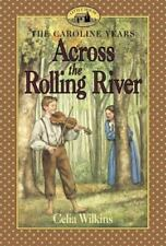 Across The Rolling River Celia Wilkins