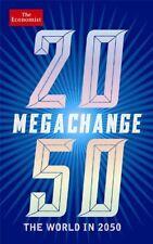 The Economist: Megachange: The world in 2050-The Economist, Daniel Franklin, Jo