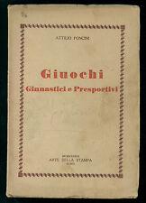 PONCINI ATTILIO GIUOCHI GINNASTICI E PRESPORTIVI ARTE DELLA STAMPA 1932 SPORT