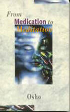 From Medication to Meditation by Osho (Paperback, 1995)