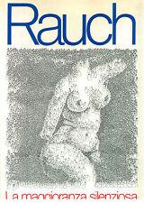 RAUCH LA MAGGIORANZA SILENZIOSA GARZANTI 1974 I° ED.