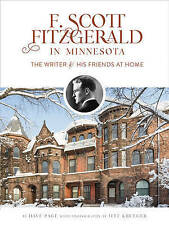 F. Scott Fitzgerald in Minnesota: The Writer and His Friends at H by Page, Dave