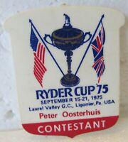 COLORFUL CONTESTANT BADGE-1975 RYDER CUP-LAUREL VALLEY G.C.-PETER OOSTERHUIS