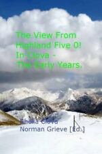 In Clova: The View from Highland Five 0! : In Clova - the Early Years by...