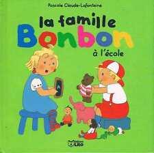La Famille Bonbon A L'ecole pascale claude lafontaine editions lito