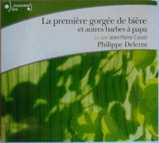 PHILIPPE DELERM / JEAN PIERRE CASSEL (CD) LA PREMIERE GORGEE DE BIERE ET AUTRES