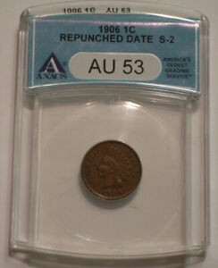 1906 Indian Head Cent ANACS AU 53 S-2 REPUNCHED DATE