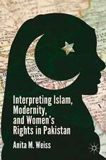 Interpreting Islam, Modernity, and Women's Rights in Pakistan by Anita M....