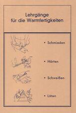 Lehrgänge Warmfertigkeiten Schmieden Härten Schweißen Schmied Amboß Werkstatt am