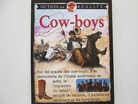 COW BOYS  FICTION OU REALITE LIVRE ENFANTS TBE/TTBE