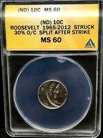 ND- ROOSEVELT 1965-2012 10C STRUCK 30% OFF CENTER,SPLIT AFTER STRIKE- ANACS MS60