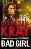 Bad Girl by Kray, Roberta (Paperback book, 2013)