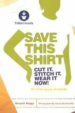Save This Shirt: Cut It. Stitch It. Wear It Now!, Crafts & Hobbies, ., Hannah Ro