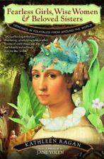 Fearless Girls, Wise Women & Beloved Sisters: Heroines in Folktales from Around
