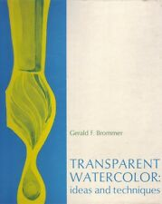 Gerald F. Brommer TRANSPARENT WATERCOLOR: IDEAS AND TECHNIQUES 1st Ed. HC Book