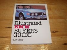 The Illustrated BMW Buyers Guide by Ken Gross.