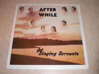 The Singing Servants: After While LP - Sealed