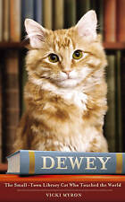 Very Good, Dewey: The small-town library-cat who touched the world: A Small Town