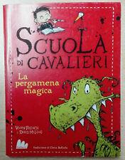 La pergamena magica. Scuola di cavalieri: 1 Libro Come Nuovo N