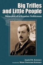 Big Trifles and Little People : Memoirs of a Russian Nobleman by Anatol M....