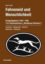 """Fahneneid Und Menschlichkeit - Kriegstagebuch 116. Panzerdivision (""""Windhund-Div"""