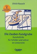 Die Zauber-Fundgrube - Kunststücke für Schüler und Lehrer im Unterricht (80828)