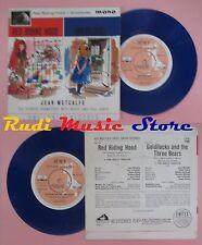 LP 45 7'' JEAN METCALFE Red riding hood Goldilocks BLUE VINYL mono no cd mc dvd