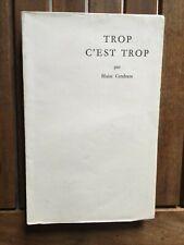 CENDRARS Blaise - Trop c'est trop - 1957 - E.O. N° sur Vélin pur fil Lafuma -