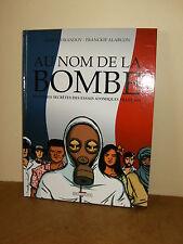 Album bande dessinée BD - E.O - AU NOM DE LA BOMBE (essais atomiques Français)