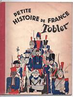 Petite Histoire de France racontée par les petits soldats de plomb. TOBLER 1933
