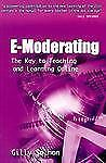 E-Moderating: The Key to Teaching and Learning Online (Open and Distan-ExLibrary