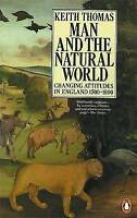 Man and the Natural World: Changing Attitudes in England 1500-1800 (Penguin Pres