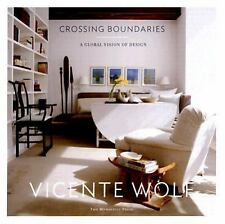 Crossing Boundaries: A Global Vision of Design - HB by Vicente Wolf - Perfect!