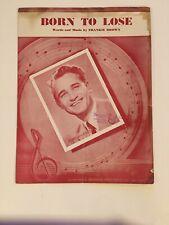 Vintage Sheet Music Born to Lose Frankie Brown Johnny Scottie Harrell 1943