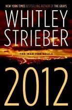 2012 : The War for Souls by Whitley Strieber (2007, Hardcover)