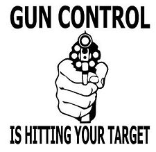Gun Control Is Hitting Your Target Vinyl Decal  Sticker Window Bumper