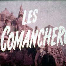 Film 16 mm: Comancheros (Les)