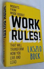 Work Rules!: Insights from Inside Google That Will Transform How... Laszlo Bock