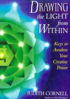 Drawing the Light from Within: Keys to Awaken Your