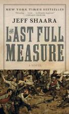 Civil War Trilogy Ser.: The Last Full Measure by Jeff Shaara (2000, Mass Market)