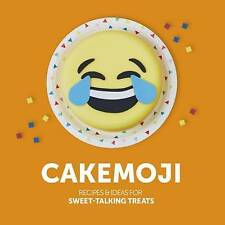 Cakemoji: Recipes and ideas for sweet-talking treats,Jenni Powell,Very Good Book