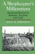A Shopkeeper's Millennium: Society and Revivals in Rochester, New York, 1815-183